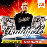 Cover  - Daddy K - The Mix 10: Anniversary Edition