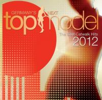 Cover  - Germany's Next Topmodel - The Best Catwalk Hits 2012
