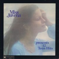 Cover  - Miss Juvena Presents 12 Teen Hits