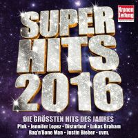 Cover  - Super Hits 2016 - Die größten Hits des Jahres