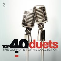 Cover  - Top 40 Duets - The Ultimate Top 40 Collection