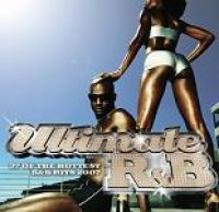 Cover  - Ultimate R&B - 37 Of The Hottest R&B Hits 2007
