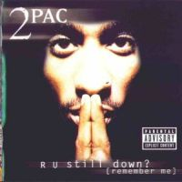 Cover 2Pac - R U Still Down? (Remember Me)