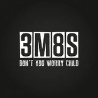 Cover 3M8S - Don't You Worry Child