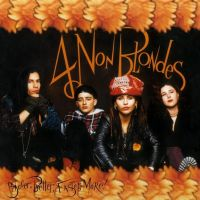 Cover 4 Non Blondes - Bigger, Better, Faster, More!