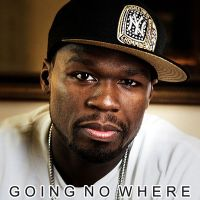 Cover 50 Cent - Going No Where