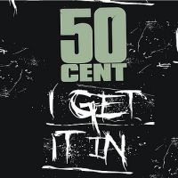 Cover 50 Cent - I Get It In