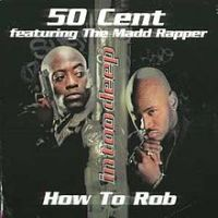 Cover 50 Cent feat. The Madd Rapper - How To Rob