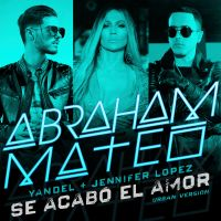Cover Abraham Mateo, Yandel + Jennifer Lopez - Se acabó el amor (Urban Version)