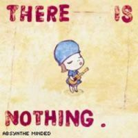 Cover Absynthe Minded - There Is Nothing