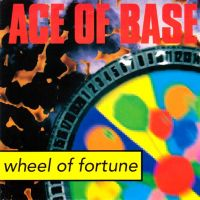 Cover Ace Of Base - Wheel Of Fortune