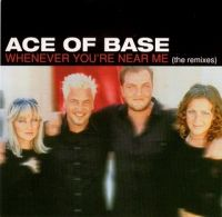 Cover Ace Of Base - Whenever You're Near Me