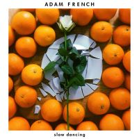 Cover Adam French - Slow Dancing