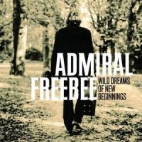Cover Admiral Freebee - Wild Dreams Of New Beginnings