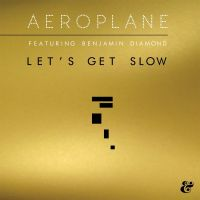 Cover Aeroplane feat. Benjamin Diamond - Let's Get Slow