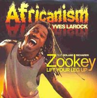 Cover Africanism / Yves Larock feat. Roland Richards - Zookey (Lift Your Leg Up)