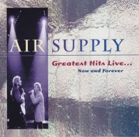 Cover Air Supply - Greatest Hits Live... Now And Forever