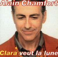 Cover Alain Chamfort - Clara veut la lune