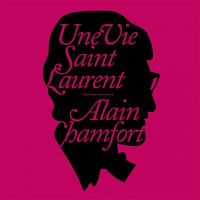 Cover Alain Chamfort - Une vie Saint Laurent