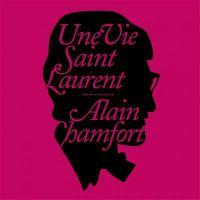 Cover Alain Chamfort - Une vie Saint Laurent