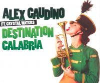 Cover Alex Gaudino feat. Crystal Waters - Destination Calabria
