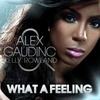 Cover Alex Gaudino feat. Kelly Rowland - What A Feeling