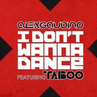 Cover Alex Gaudino feat. Taboo - I Don't Wanna Dance