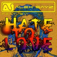 Cover Alex Sayz feat. Evi - Hate To Love