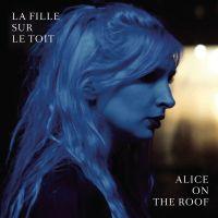 Cover Alice On The Roof - La fille sur le toit
