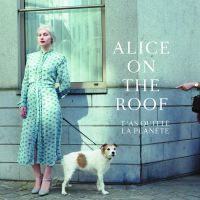 Cover Alice On The Roof - T'as quitté la planète
