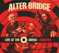 Cover Alter Bridge - Live At The O² Arena + Rarities