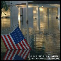 Cover Amanda Palmer - Drowning In The Sound