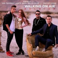 Cover Anise K feat. Ian Thomas, Snoop Dogg, Lance Bass & Bella Blue - Walking On Air