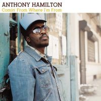 Cover Anthony Hamilton - Comin' From Where I'm From