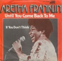 Cover Aretha Franklin - Until You Come Back To Me (That's What I'm Gonna Do)