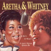 Cover Aretha & Whitney - It Isn't, It Wasn't, It Ain't Never Gonna Be