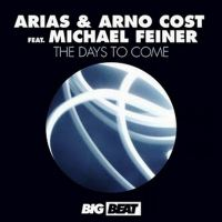 Cover Arias & Arno Cost feat. Michael Feiner - The Days To Come