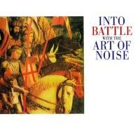 Cover Art Of Noise - Into Battle With The Art Of Noise