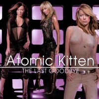 Cover Atomic Kitten - The Last Goodbye