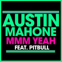 Cover Austin Mahone feat. Pitbull - Mmm Yeah