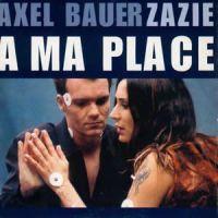 Cover Axel Bauer & Zazie - À ma place