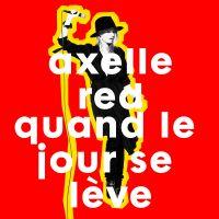 Cover Axelle Red - Quand le jour se lève