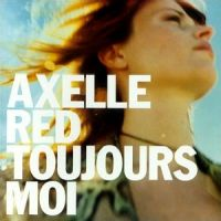 Cover Axelle Red - Toujours moi