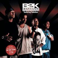 Cover B2K feat. Fabolous - Badaboom