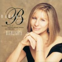 Cover Barbra Streisand - The Concert (Recorded Live At Madison Square Garden New York City) - Highlights