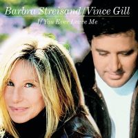 Cover Barbra Streisand with Vince Gill - If You Ever Leave Me