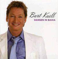 Cover Bart Kaëll - Dansen in Bahia