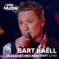Cover Bart Kaëll - Ik zeg het met mijn hart (Live)