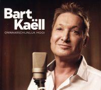 Cover Bart Kaëll - Onwaarschijnlijk mooi