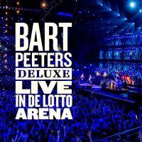 Cover Bart Peeters - Bart Peeters Deluxe - Live in de Lotto Arena